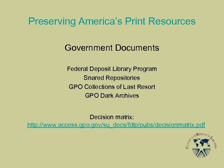 Preserving America's Print Resources Government Documents Federal Deposit Library Program Snared Repositories GPO Collections