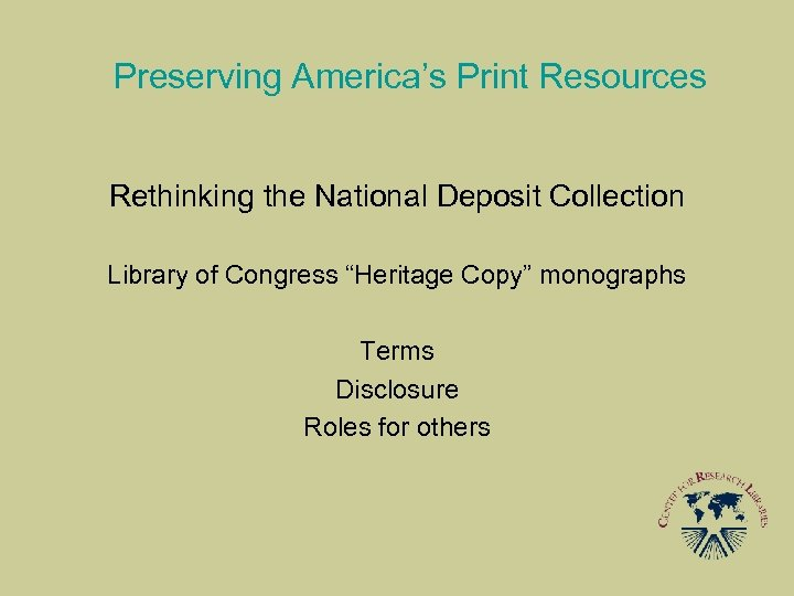 "Preserving America's Print Resources Rethinking the National Deposit Collection Library of Congress ""Heritage Copy"""