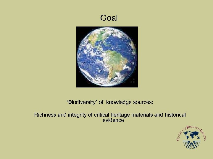 "Goal ""Biodiversity"" of knowledge sources: Richness and integrity of critical heritage materials and historical"