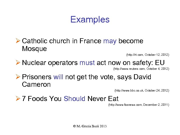 Examples Ø Catholic church in France may become Mosque (http: //rt. com, October 12,