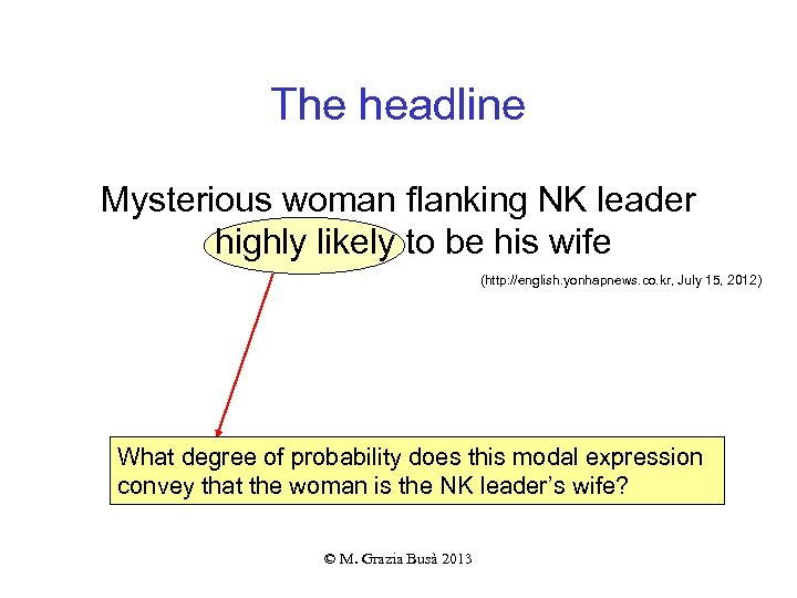 The headline Mysterious woman flanking NK leader highly likely to be his wife (http: