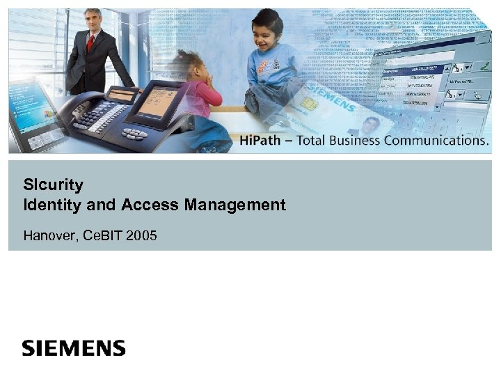 SIcurity Identity and Access Management Hanover, Ce. BIT 2005