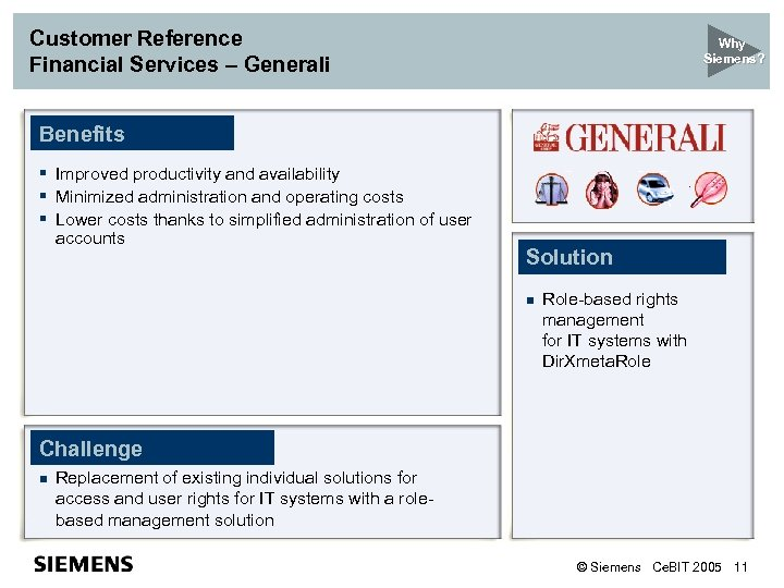 Customer Reference Financial Services – Generali Why Siemens? Benefits § Improved productivity and availability