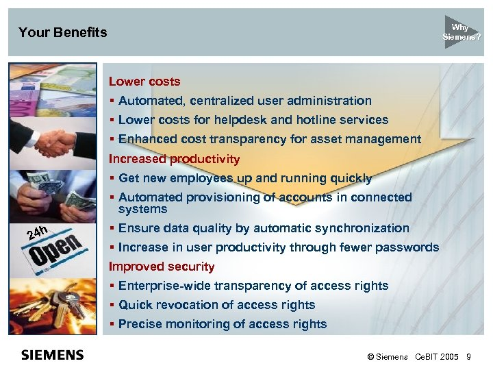 Why Siemens? Your Benefits Lower costs § Automated, centralized user administration § Lower costs