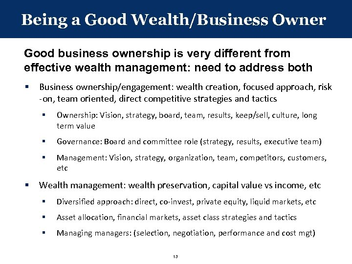 Being a Good Wealth/Business Owner Good business ownership is very different from effective wealth