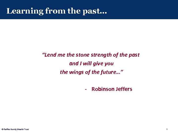 """Learning from the past… """"Lend me the stone strength of the past and I"""