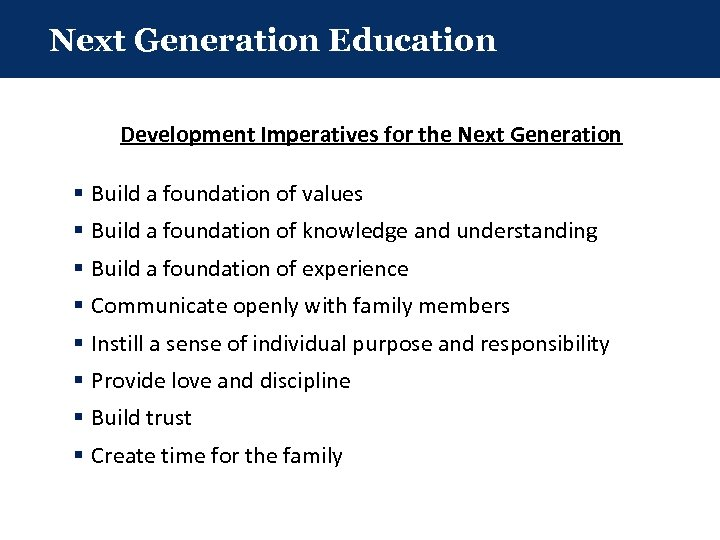 Next Generation Education Development Imperatives for the Next Generation § Build a foundation of
