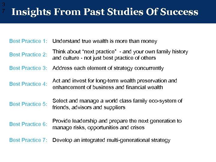3 7 Insights From Past Studies Of Success Best Practice 1: Understand true wealth
