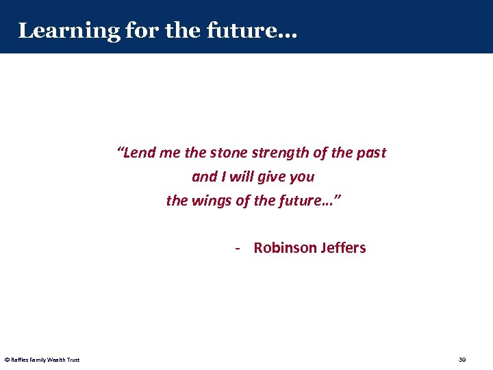 """Learning for the future… """"Lend me the stone strength of the past and I"""