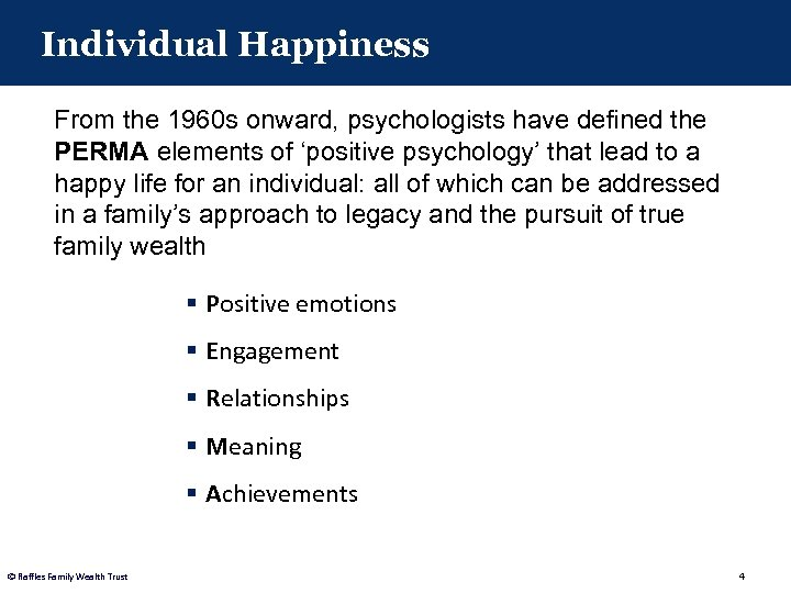 Individual Happiness From the 1960 s onward, psychologists have defined the PERMA elements of