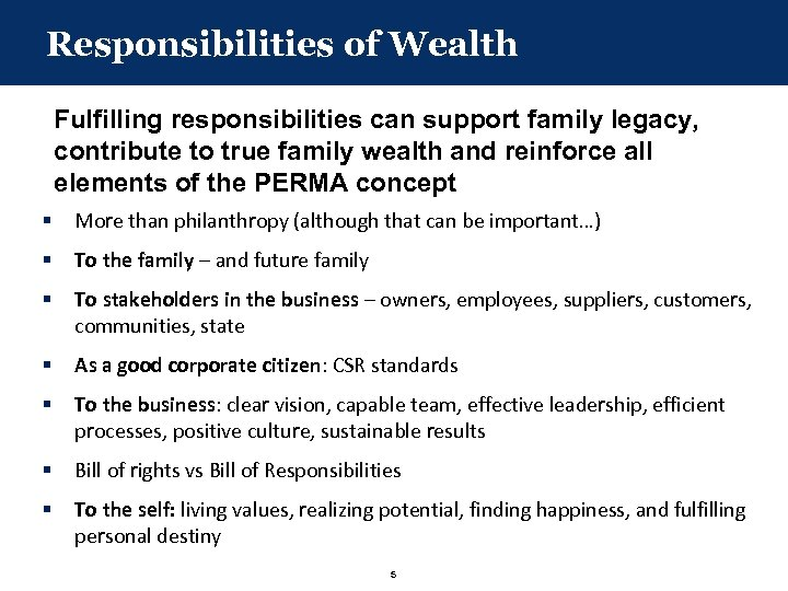 Responsibilities of Wealth Fulfilling responsibilities can support family legacy, contribute to true family wealth