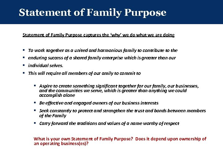 Statement of Family Purpose captures the 'why' we do what we are doing §