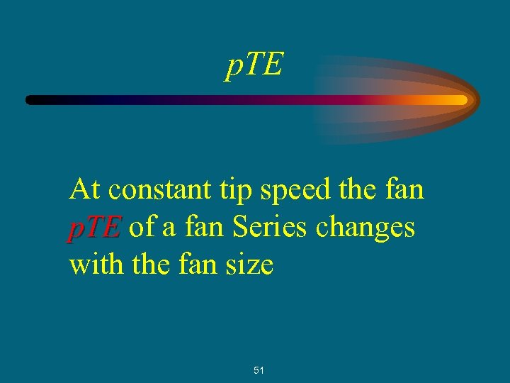 p. TE At constant tip speed the fan p. TE of a fan Series