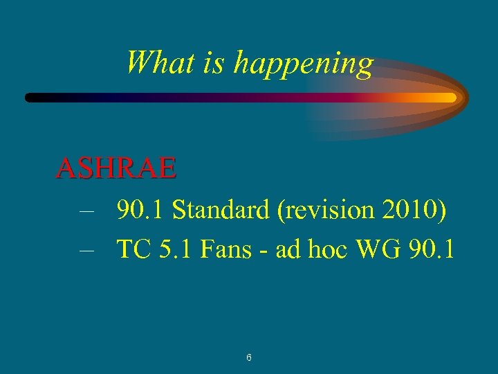 What is happening ASHRAE – 90. 1 Standard (revision 2010) – TC 5. 1