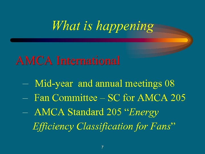 What is happening AMCA International – Mid-year and annual meetings 08 – Fan Committee