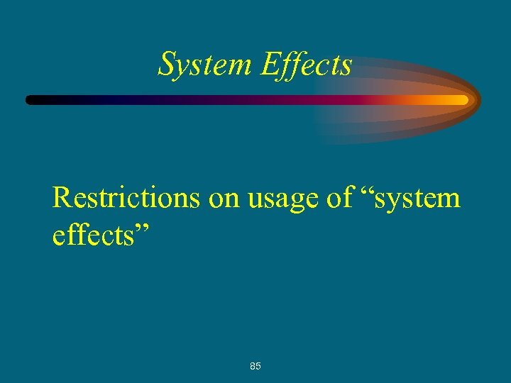 """System Effects Restrictions on usage of """"system effects"""" 85"""