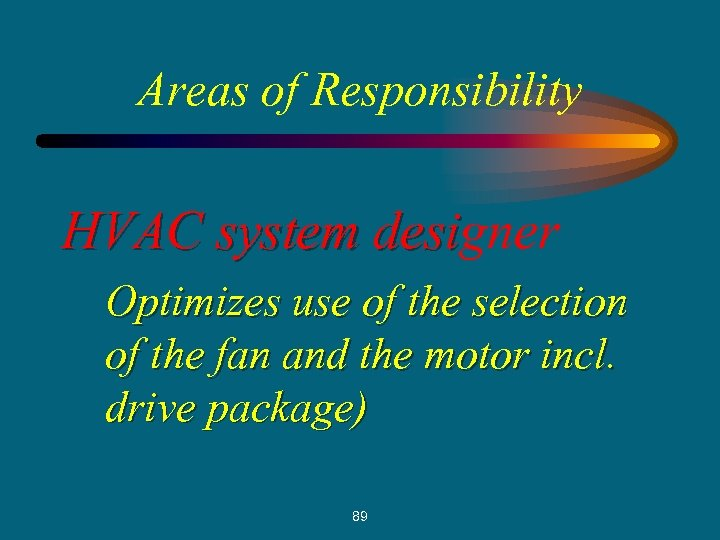 Areas of Responsibility HVAC system designer desi Optimizes use of the selection of the