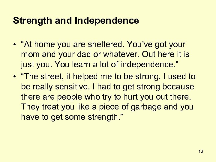 "Strength and Independence • ""At home you are sheltered. You've got your mom and"