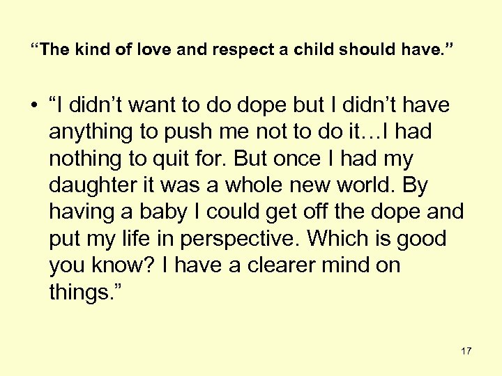 """The kind of love and respect a child should have. "" • ""I didn't"