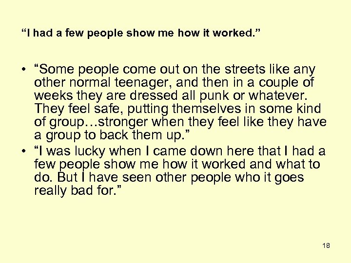 """I had a few people show me how it worked. "" • ""Some people"