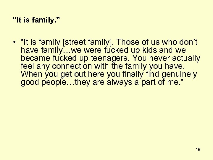 """It is family. "" • ""It is family [street family]. Those of us who"