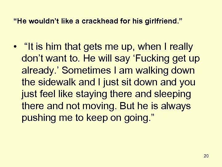 """He wouldn't like a crackhead for his girlfriend. "" • ""It is him that"