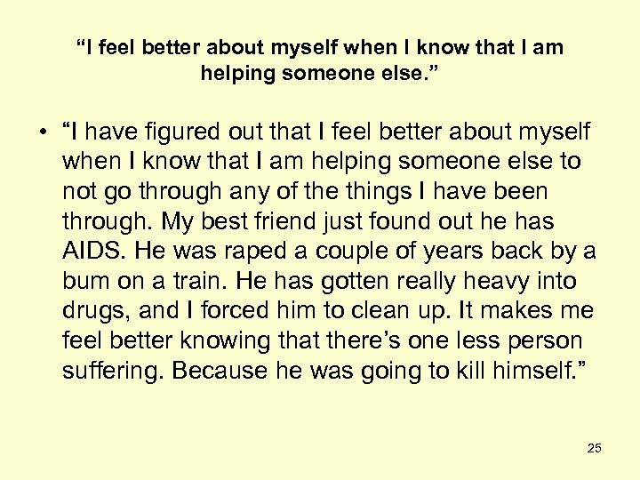 """I feel better about myself when I know that I am helping someone else."
