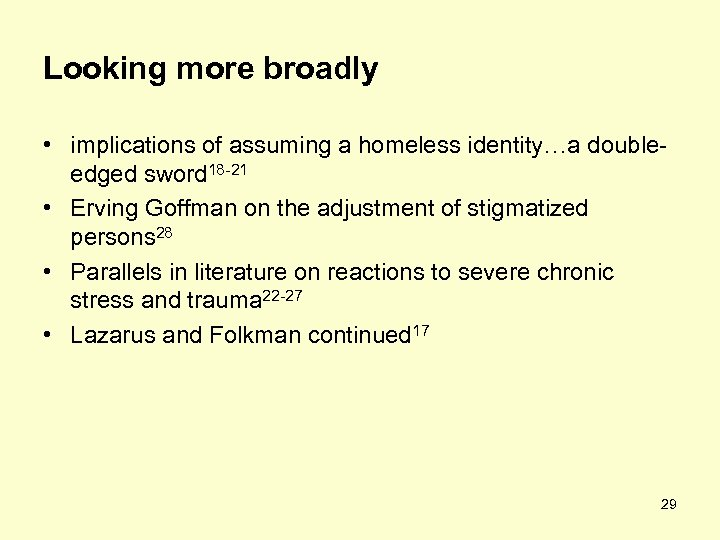 Looking more broadly • implications of assuming a homeless identity…a doubleedged sword 18 -21