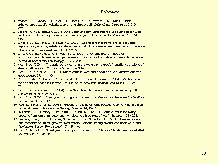 References 1. Molnar, B. E. , Shade, S. B. , Kral, A. H. ,
