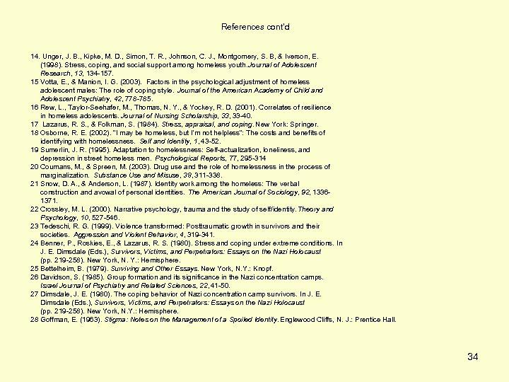 References cont'd 14. Unger, J. B. , Kipke, M. D. , Simon, T. R.