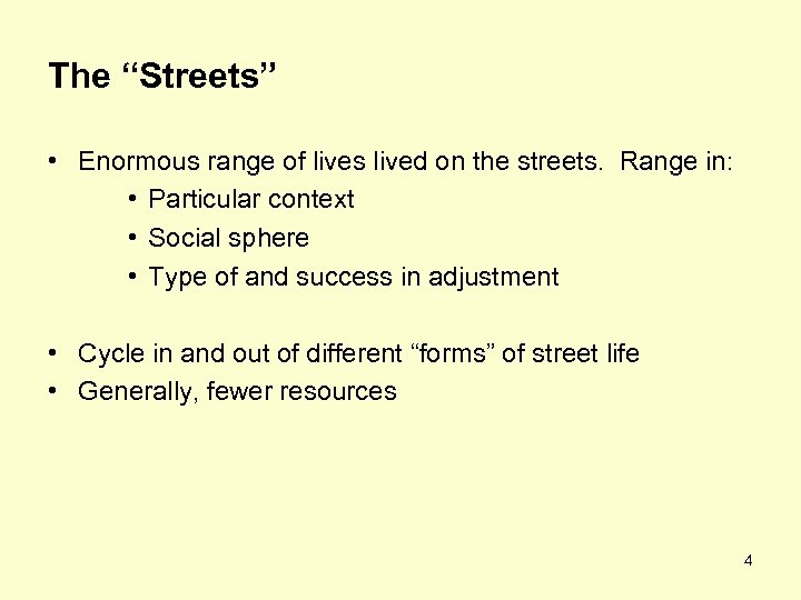 "The ""Streets"" • Enormous range of lives lived on the streets. Range in: •"