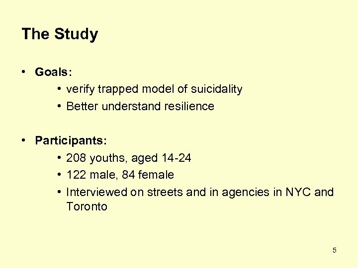 The Study • Goals: • verify trapped model of suicidality • Better understand resilience
