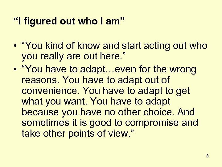 """""""I figured out who I am"""" • """"You kind of know and start acting"""