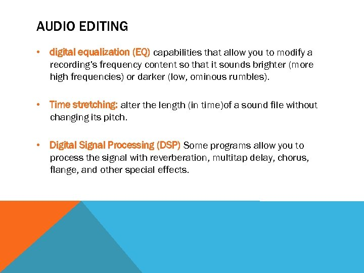 AUDIO EDITING • digital equalization (EQ) capabilities that allow you to modify a recording's