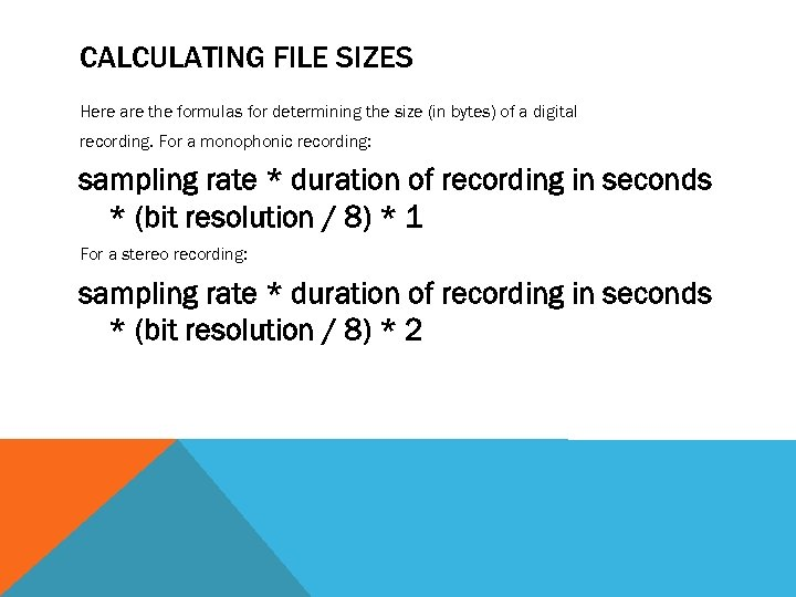 CALCULATING FILE SIZES Here are the formulas for determining the size (in bytes) of