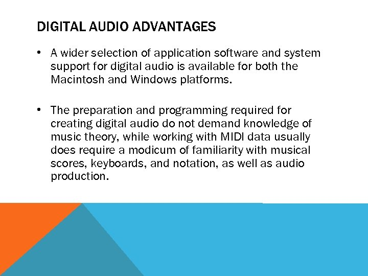 DIGITAL AUDIO ADVANTAGES • A wider selection of application software and system support for