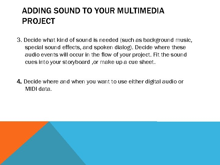 ADDING SOUND TO YOUR MULTIMEDIA PROJECT 3. Decide what kind of sound is needed