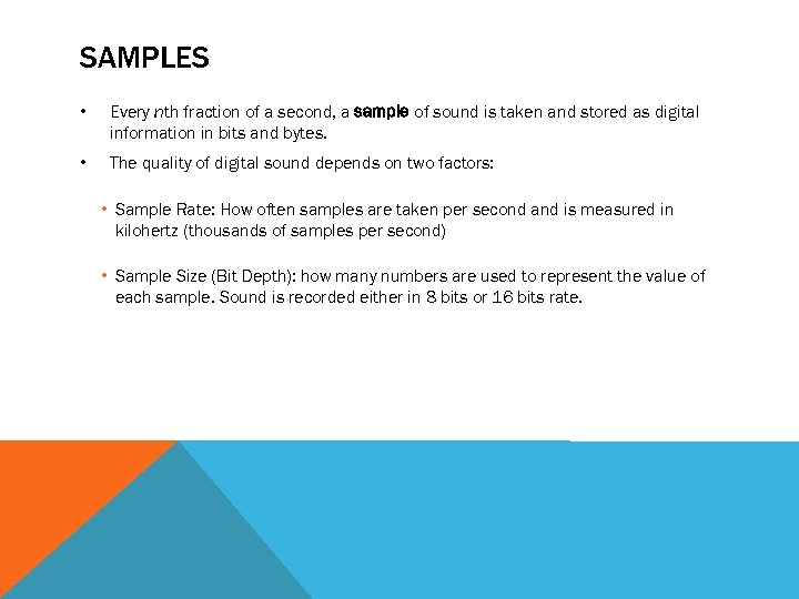 SAMPLES • Every nth fraction of a second, a sample of sound is taken