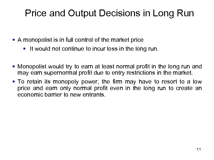Price and Output Decisions in Long Run § A monopolist is in full control