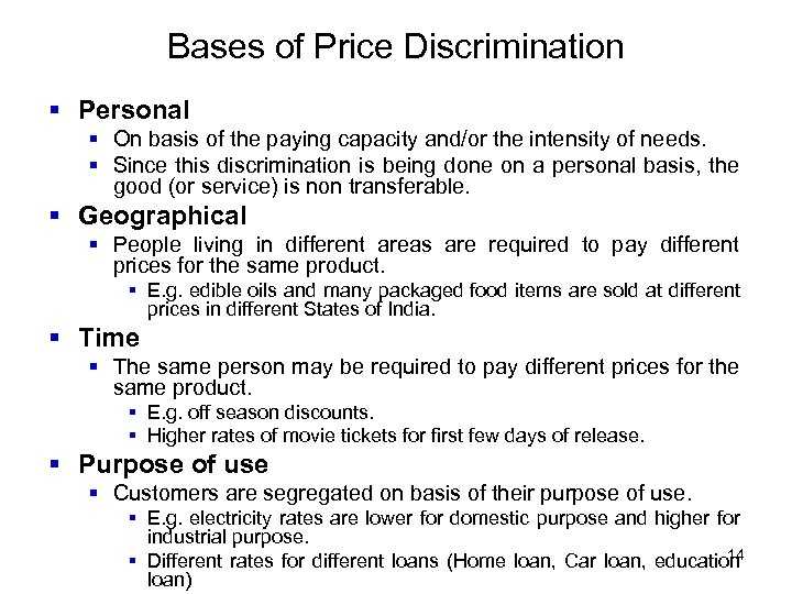 Bases of Price Discrimination § Personal § On basis of the paying capacity and/or
