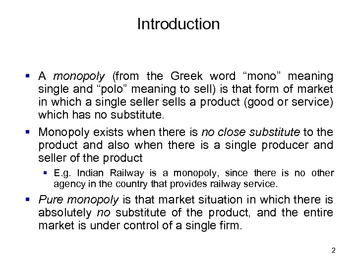 "Introduction § A monopoly (from the Greek word ""mono"" meaning single and ""polo"" meaning"