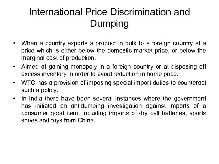 International Price Discrimination and Dumping • When a country exports a product in bulk