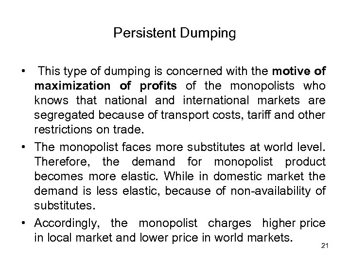 Persistent Dumping • This type of dumping is concerned with the motive of maximization