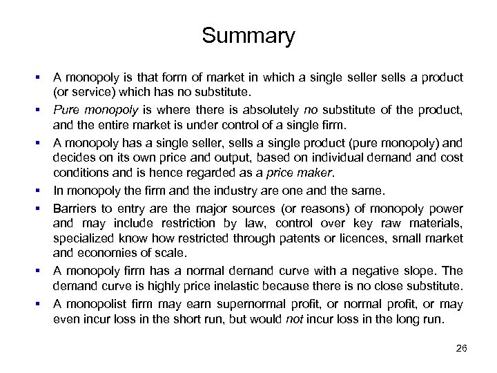Summary § § § § A monopoly is that form of market in which
