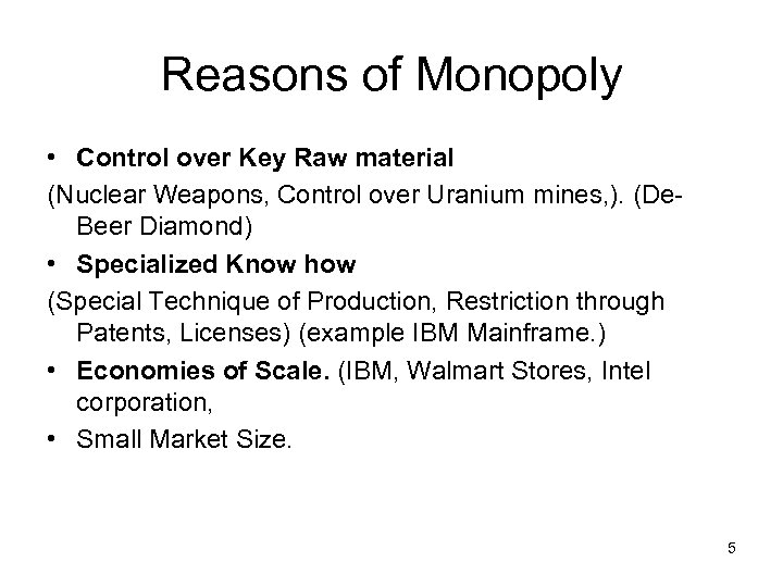 Reasons of Monopoly • Control over Key Raw material (Nuclear Weapons, Control over Uranium