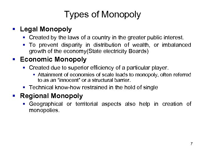 Types of Monopoly § Legal Monopoly § Created by the laws of a country