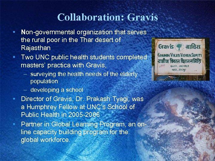 Collaboration: Gravis • Non-governmental organization that serves the rural poor in the Thar desert