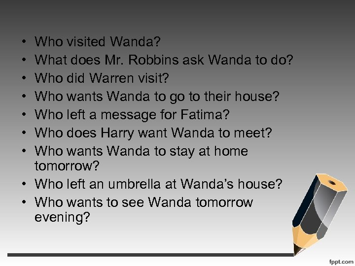• • Who visited Wanda? What does Mr. Robbins ask Wanda to do?