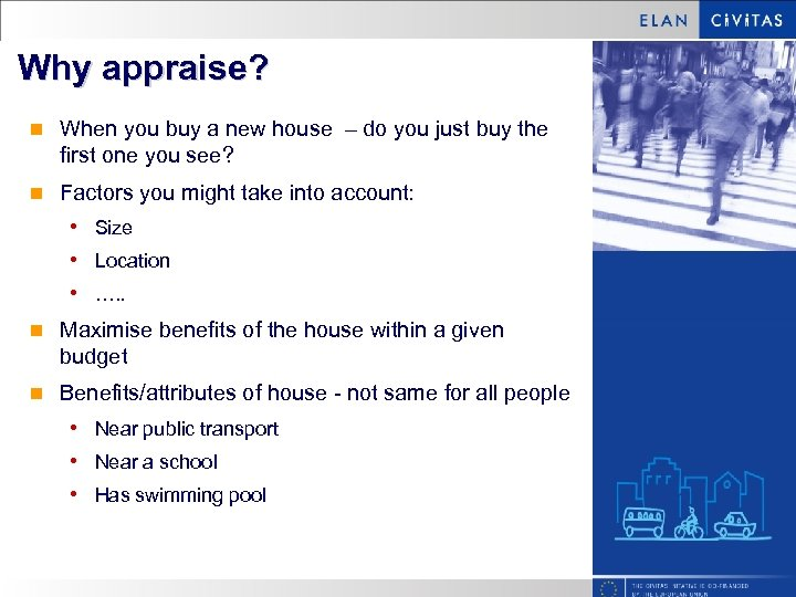 Why appraise? n When you buy a new house – do you just buy