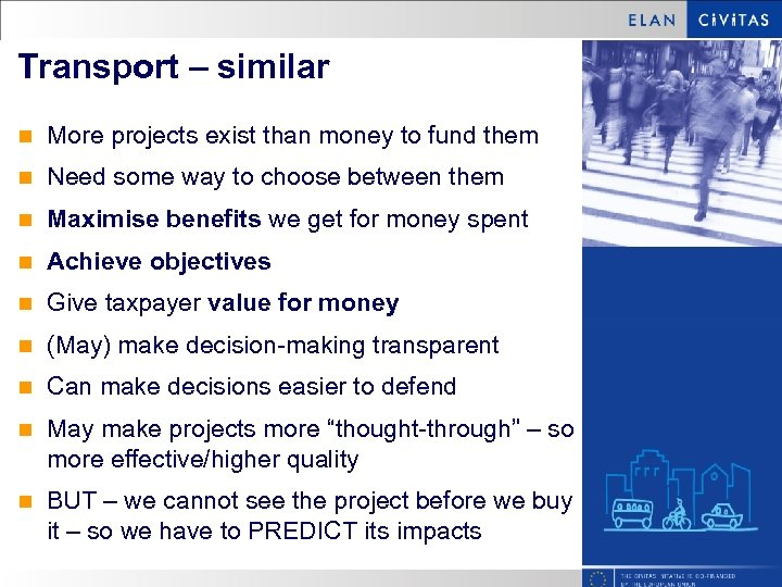 Transport – similar n More projects exist than money to fund them n Need